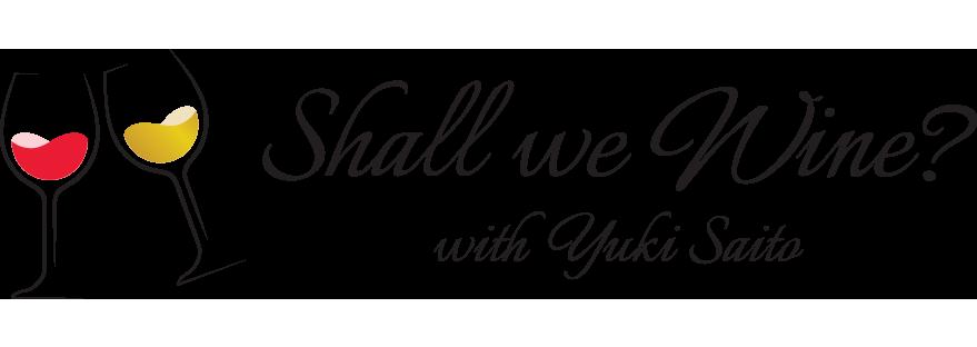 Shall We Wine? with Yuki Saito
